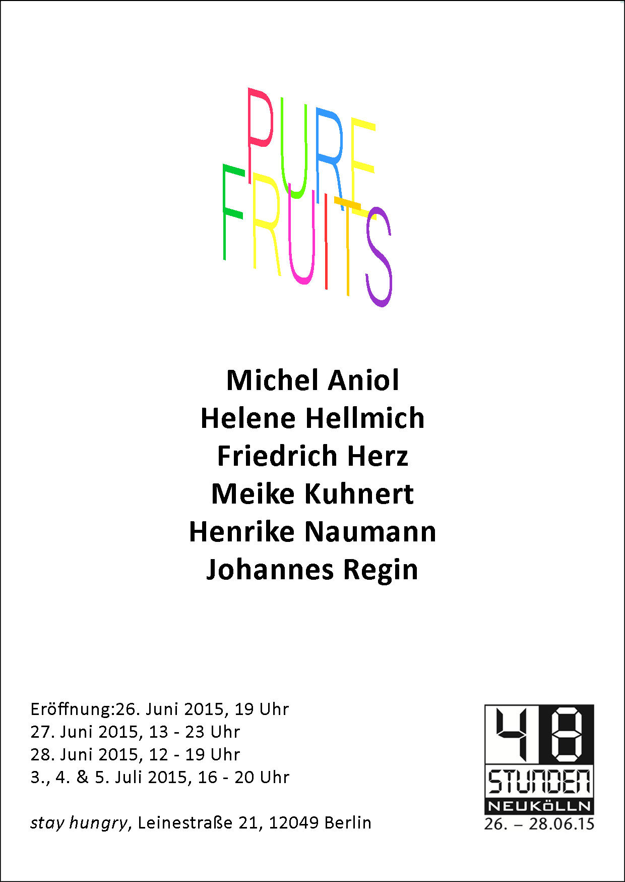 Pure Fruits stay hungry Michel Aniol Meike Kuhnert Henrike Naumann Helene Hellmich Friedrich Herz Johannes Regin